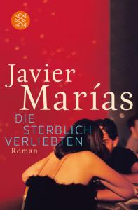 Javier Marias Die sterblich Verliebten Fischer Tb, 432 S., 01.03.2013