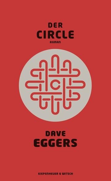 Dave Eggers Der Circle Kiwi, 560 S., Aug. 2014