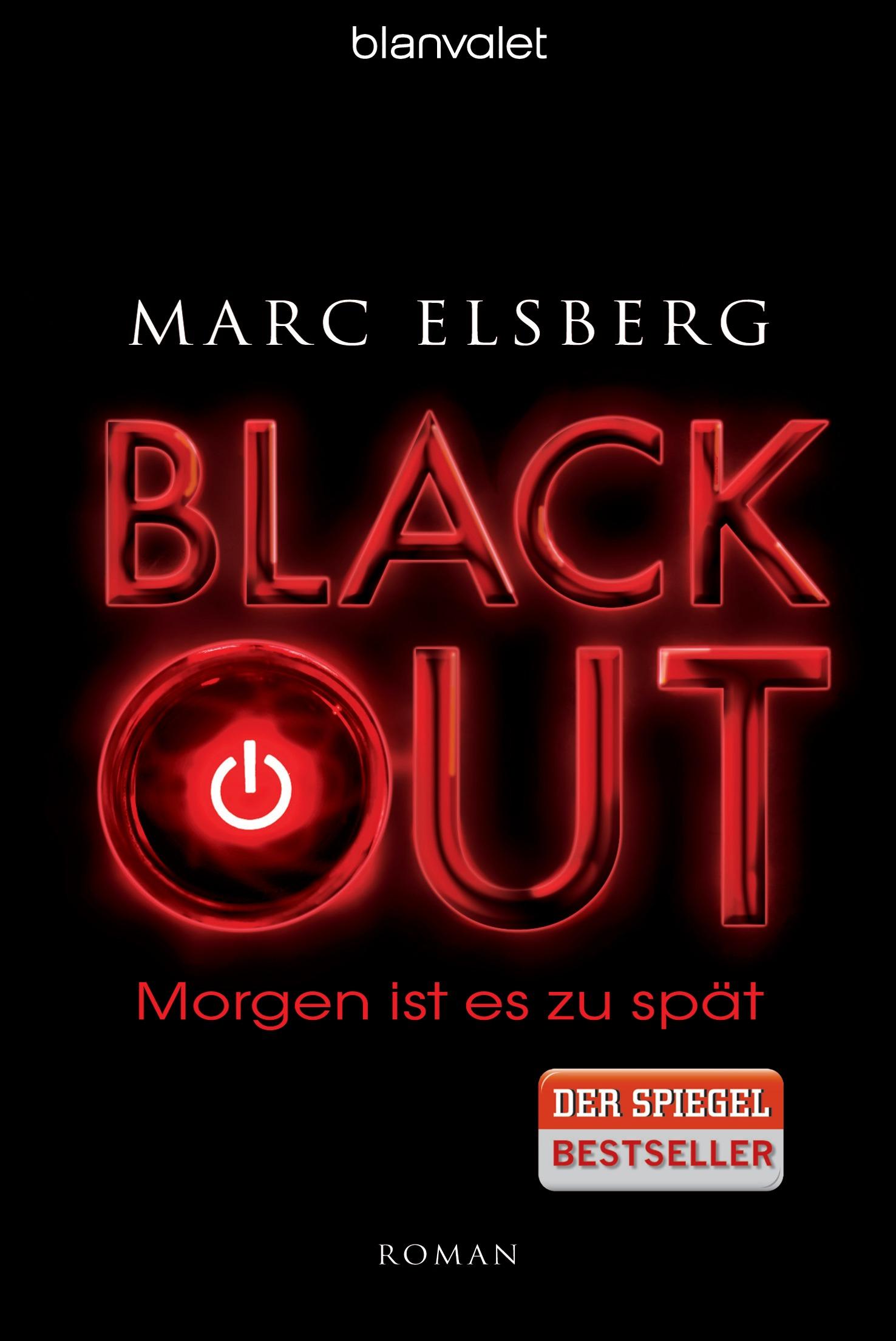 BLACKOUTMorgen ist es zu spaet von Marc Elsberg