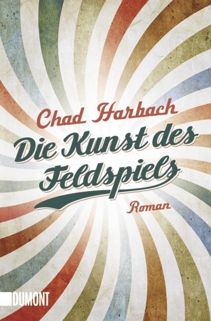 Chad Harbach Die Kunst des Feldspiels DuMont Tb, 608 S., 26.08.2013