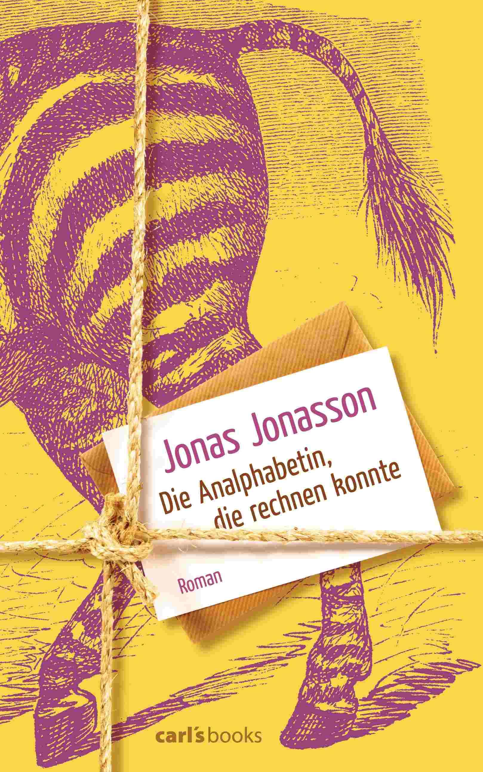 Jonas Jonasson Die Analphabetin, die rechnen konnte carl's books, 448 S., 15.11.2013
