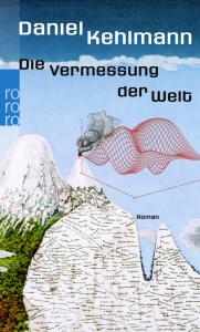Daniel Kehlmann, Die Vermessung der Welt rororo, 304 S., Febr. 2008