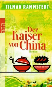 Tilman Rammstedt, Der Kaiser von China, rororo, 208 S., Aug. 2010